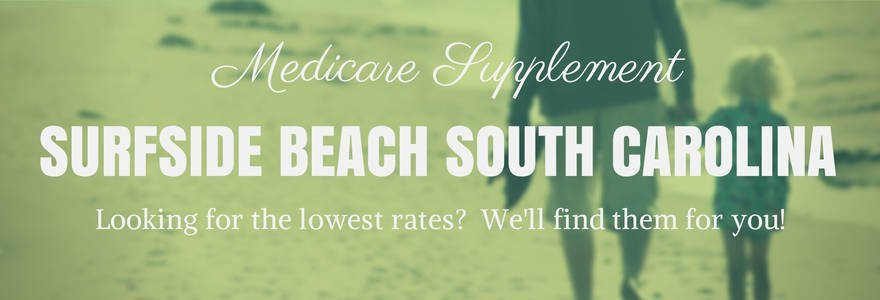 Medicare Supplement Insurance Surfside Beach South Carolina